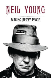 Neil Young: Waging Heavy Peace book cover